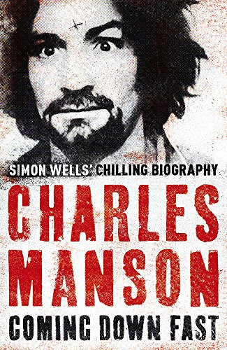 9780340977033: Charles Manson: Coming Down Fast: Coming Down Fast