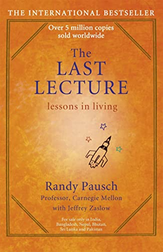 9780340977736: The Last Lecture: Really Achieving Your Childhood Dreams - Lessons in Living