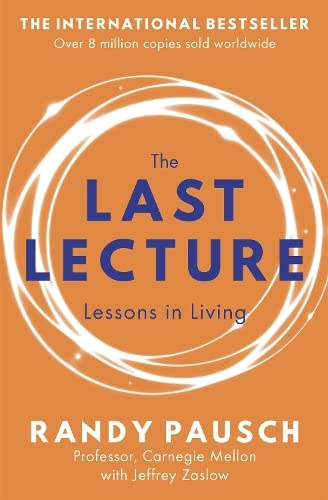 9780340978504: The Last Lecture: Really Achieving Your Childhood Dreams - Lessons in Living