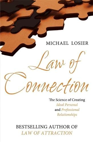 9780340978931: The Law of Connection: The Science of Creating Ideal Personal and Professional Relationships