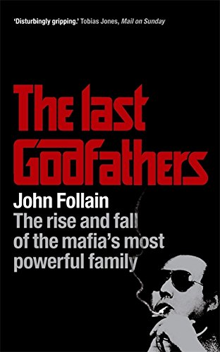 9780340979198: The Last Godfathers: The Rise and Fall of the Mafia's Most Powerful Family