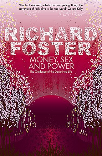 Money, Sex and Power: Richard Foster
