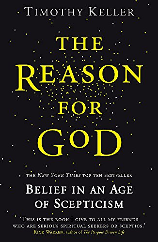 9780340979334: The Reason for God: Belief in an Age of Scepticism