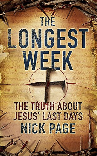 The Longest Week: The truth about Jesus': Page, Nick