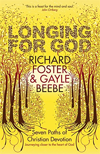9780340979945: Longing for God: Seven Paths of Christian Devotion. by Richard Foster, Gayle Beebe