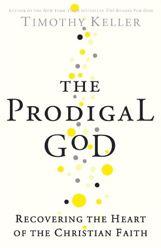 9780340979976: The Prodigal God: Recovering the Heart of the Christian Faith