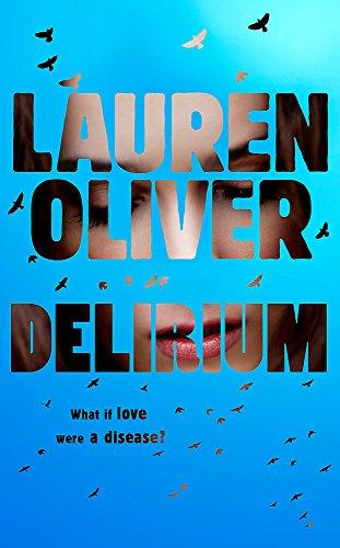 Delirium (Delirium Trilogy 1): Oliver, Lauren