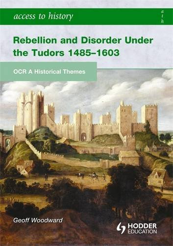 9780340983713: ATH: OCR A Historical Themes: Rebellion and Disorder under the Tudors (Access to History)