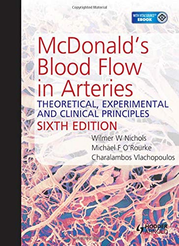9780340985014: McDonald's Blood Flow in Arteries, Sixth Edition: Theoretical, Experimental and Clinical Principles