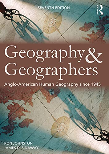 9780340985106: Geography and Geographers, 7th Edition: Anglo-North American Human Geography since 1945