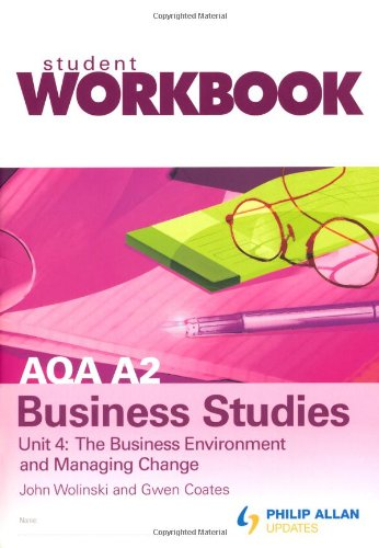9780340985991: AQA A2 Business Studies Workbook Unit 4: the Business Environment and Managing Change: Unit 4