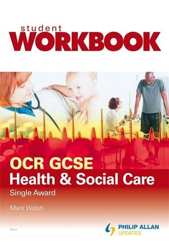 OCR GCSE Health and Social Care Single Award Workbook Virtual Pack 5: Workbook (0340986328) by Walsh, Mark