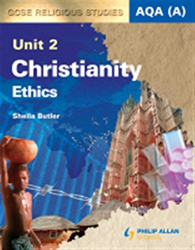 9780340986561: Christianity: Ethics: Aqa (A) Gcse Religious Studies Unit 2