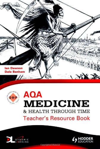 9780340986738: AQA Medicine and Health Through Time: Teacher's Resource Book