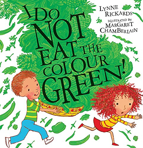 I Do Not Eat the Colour Green: Rickards, Lynne