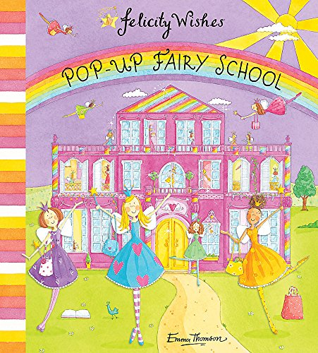 9780340988732: Pop-Up Fairy School (Felicity Wishes)