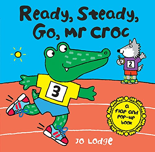 9780340988763: Ready, Steady, Go, Mr Croc: A Flap and Pop-Up Book