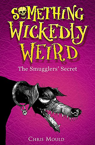 9780340989203: The Smugglers' Secret (Something Wickedly Weird)