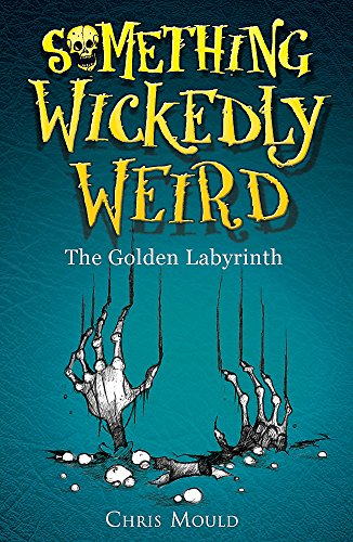 9780340989210: Something Wickedly Weird: The Golden Labyrinth: Book 6