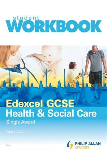 Edexcel GCSE Health and Social Care Single Award: Workbook (0340990066) by Mark Walsh