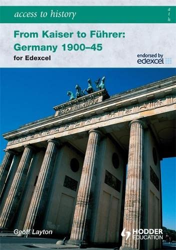 9780340990155: Access to History: From Kaiser to Fuhrer: Germany 1900-1945 for Edexcel