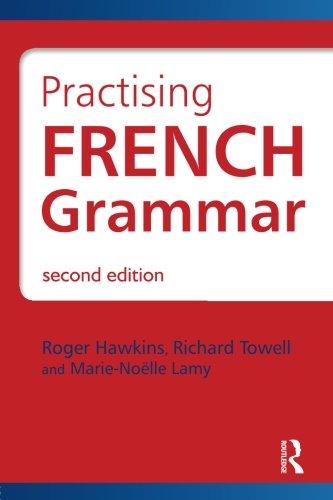 9780340991251: French Grammar: Practising French Grammar: A Workbook (Hodder Arnold Publication) (French Edition)