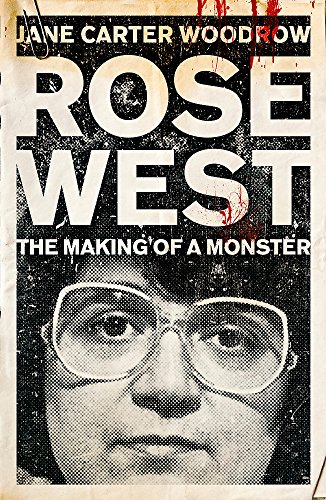9780340992487: ROSE WEST: The Making of a Monster
