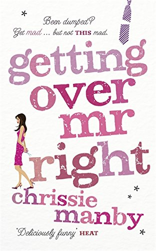 Getting Over Mr. Right: Chrissie Manby