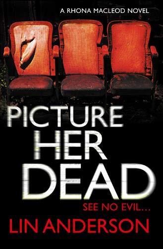 9780340992920: Picture Her Dead (Rhona Macleod)