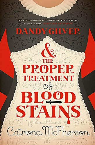 9780340992951: Dandy Gilver and the Proper Treatment of Bloodstains
