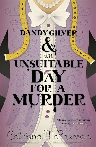Dandy Gilver and an Unsuitable Day for a Murder: McPherson, Catriona