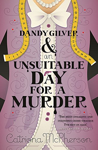 9780340992982: Dandy Gilver and an Unsuitable Day for a Murder