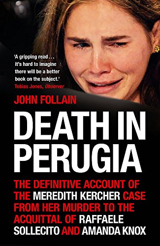 9780340993095: Death in Perugia: The Definitive Account of the Meredith Kercher case from her murder to the acquittal of Raffaele Sollecito and Amanda Knox