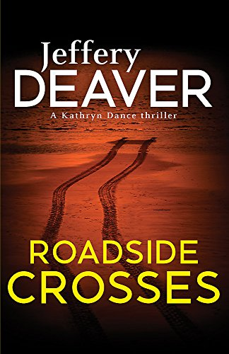 9780340994047: Roadside Crosses: Kathryn Dance Book 2 (Kathryn Dance thrillers)