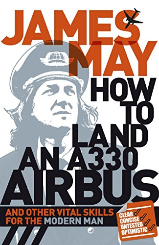 9780340994566: How to Land an A330 Airbus: And Other Vital Skills for the Modern Man