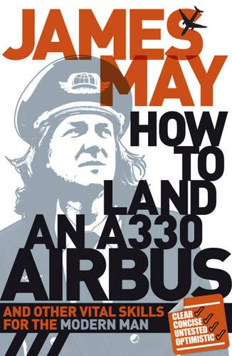 9780340994573: How to Land an A330 Airbus: And other vital Skills for the Modern Man