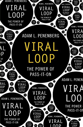 9780340994962: Viral Loop: The Power of Pass-It-On and How it Unleashes Exponential Business Growth