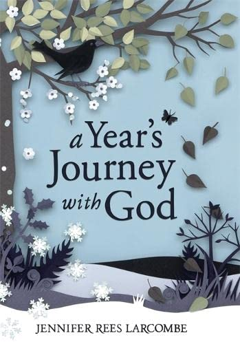 A Year's Journey with God: Larcombe, Jennifer Rees