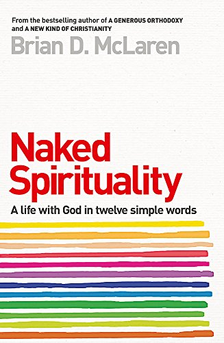9780340995457: Naked Spirituality: A Life With God in Twelve Simple Words