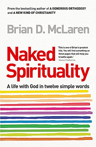 9780340995464: Naked Spirituality: A Life with God in Twelve Simple Words