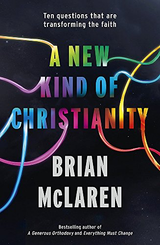 9780340995488: A New Kind of Christianity: Ten questions that are transforming the faith