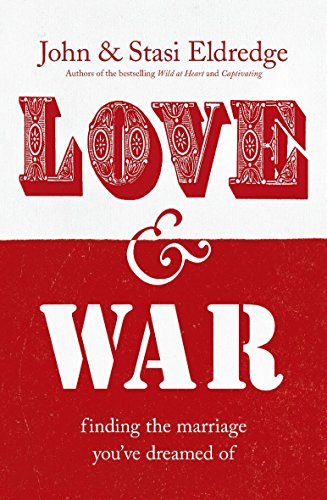 9780340995501: Love and War: Finding the Marriage You've Dreamed of