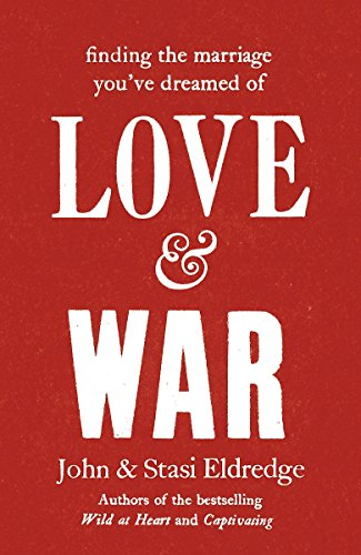 9780340995518: Love & War: Finding the Marriage You've Dreamed of