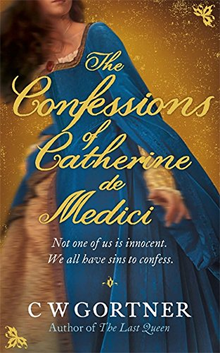 9780340995860: The Confessions of Catherine de Medici