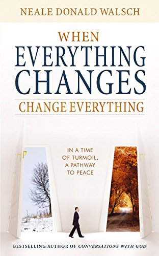 9780340995884: When Everything Changes, Change Everything: In a Time of Turmoil, a Pathway to Peace