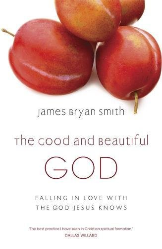 9780340996010: The Good and Beautiful God: Falling in Love with the God Jesus Knows
