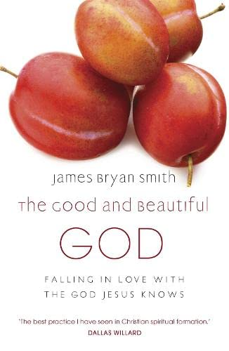 9780340996027: Good and Beautiful God: Falling in Love with the God Jesus Knows