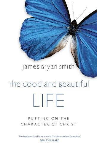 9780340996034: The Good and Beautiful Life