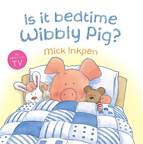 9780340997505: Is it Bedtime Wibbly Pig?