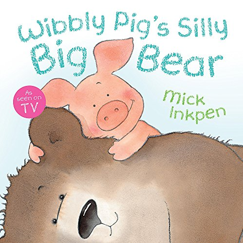 9780340997529: Wibbly Pig's Silly Big Bear